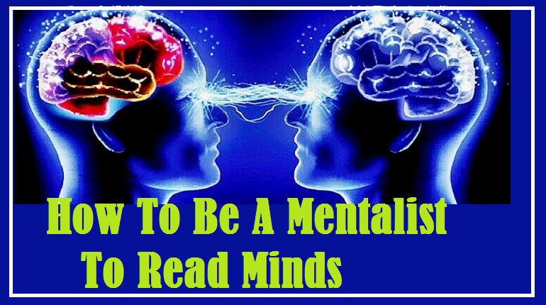 How To become a Mentalist: 10 Powerful Steps in Mastering Mentalism. -  Magicians Magazine